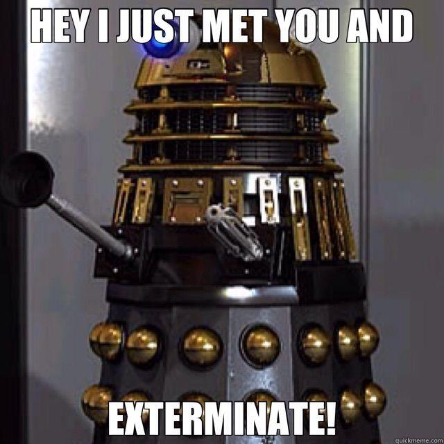 Exterminate Dalek Song Exterminate it in Dalek
