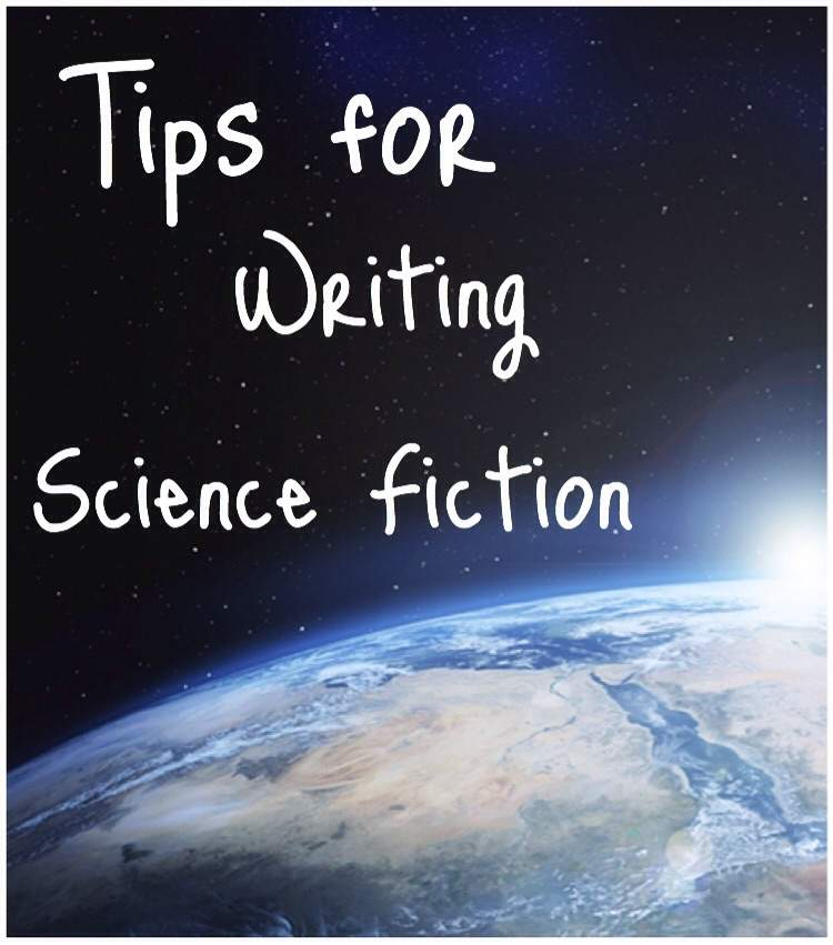science fiction writing tips How to write science fiction four parts: finding story inspiration building a sci-fi setting creating memorable characters writing your story community q&a science fiction became popular.