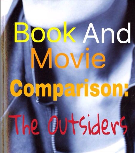 outsiders movie vs book essay What's the difference between the outsiders the book and the outsiders the movie the outsiders book vs movie add a difference add/edit a difference this.
