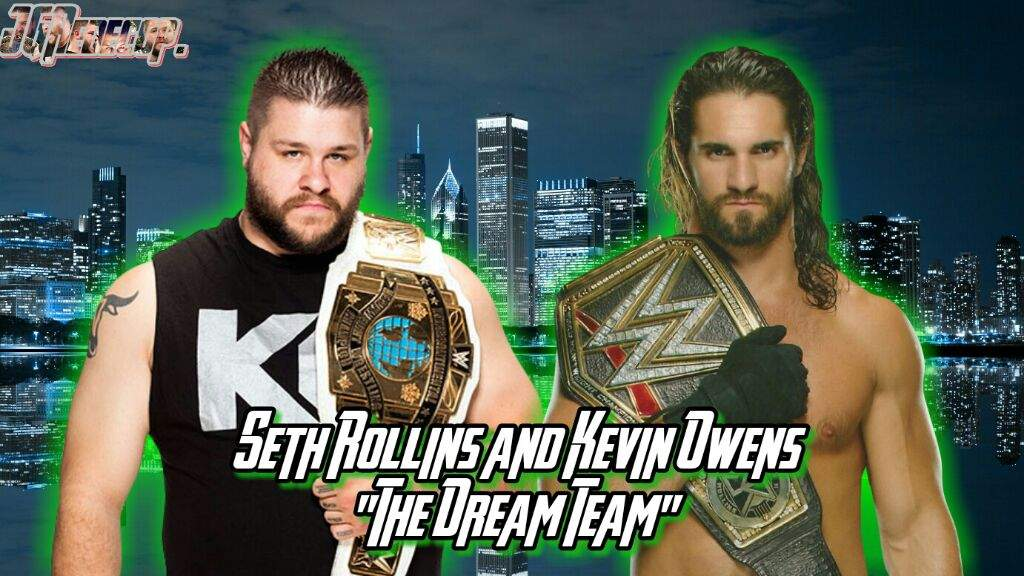 seth rollins and kevin owens quotthe dream teamquot wrestling