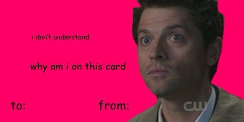 A Bunch Of Supernatural Valentineu0027s Day Cards To Send To Ur Friends, Lover  Or Just Laugh At If Youu0027re A Loner Like Me. None Are Mine, Most Are From  Tumblr