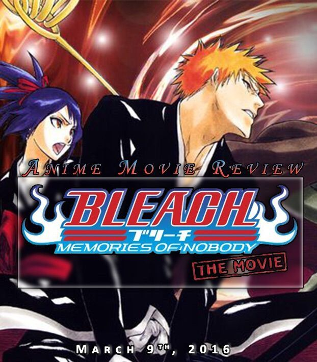 movie review quotbleach memories of nobodyquot march 9 2016