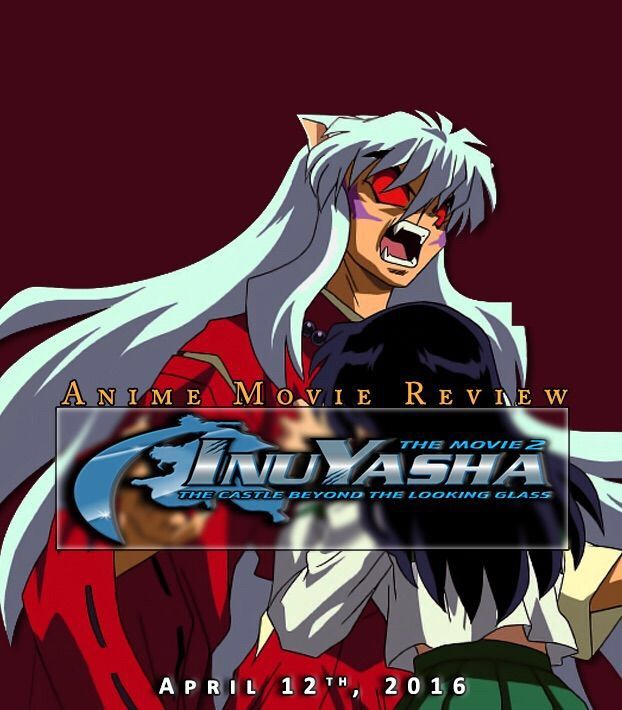 "Movie Review: ""Inuyasha The Movie 2 The Castle Beyond The"