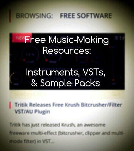 Start making music for free, part 2: VSTs & sample packs