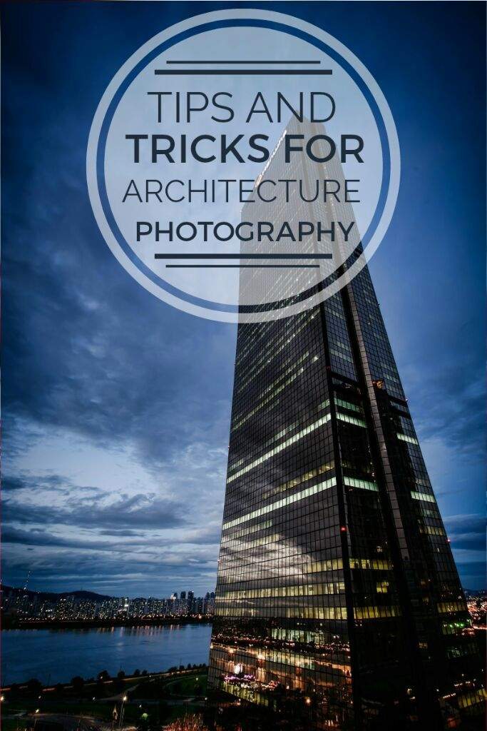 7 quick architecture photography tips photography amino