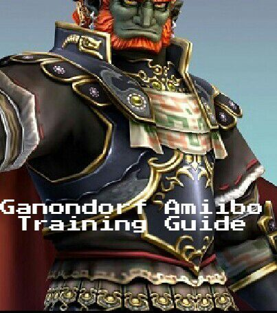 Ganondorf Amiibo Training Guide Amiibo Amino