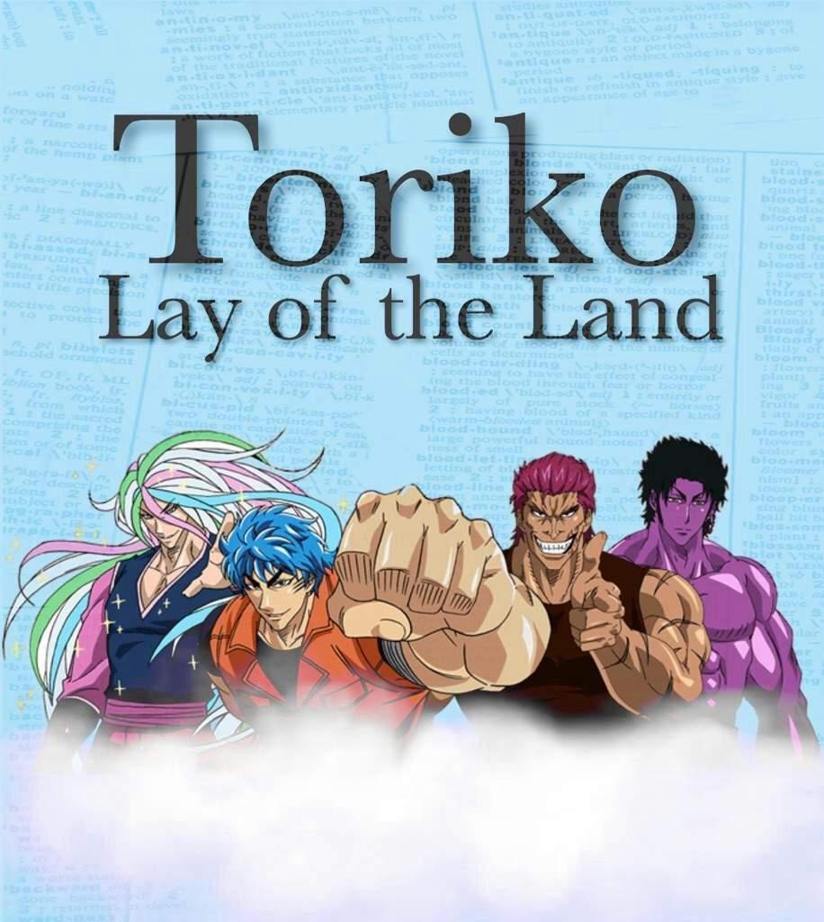 Lay Of The Land - Toriko (Part 1)