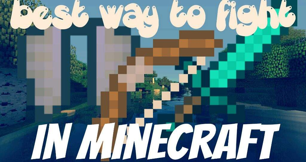 Best ways to fight in minecraft | Minecraft Amino