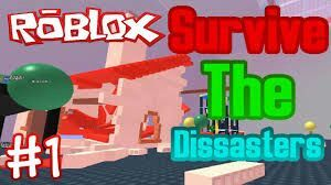 roblox survive the disasters