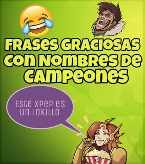 Frases Divertidas Con Nombres De Campeones League Of