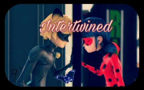 Intertwined Part 8 (MLB Fanfic) | Miraculous Amino