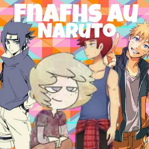 Naruto Amino Amino: FNAFHS Amino Amino