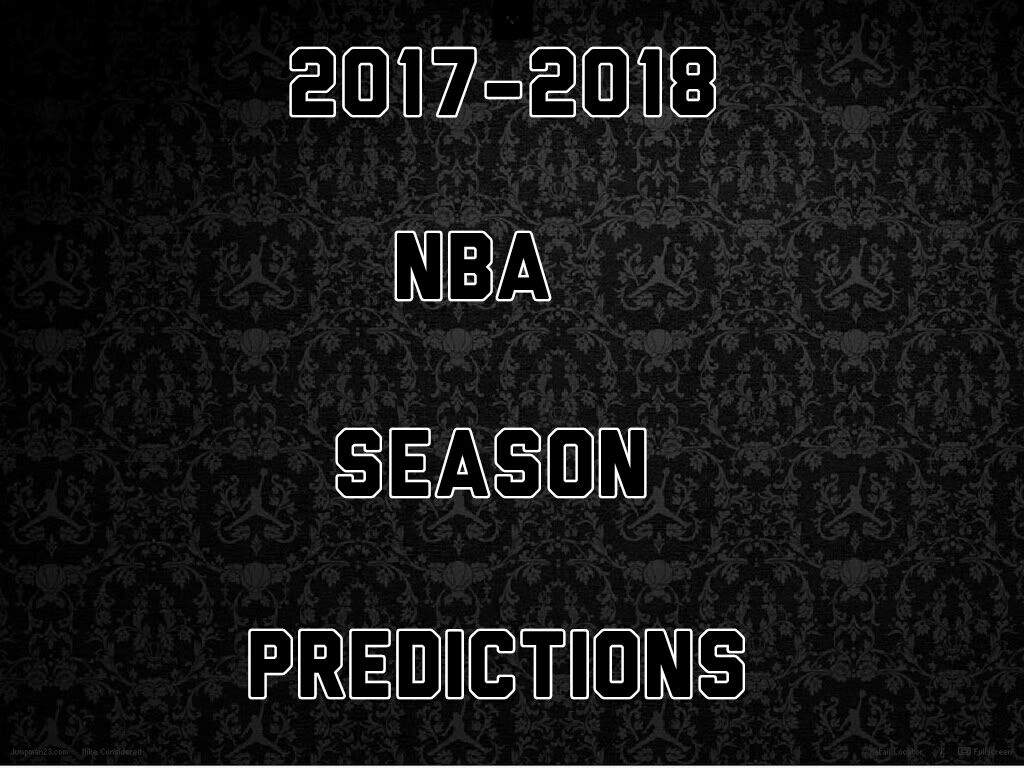 2017-2018 NBA Season Predictions. | Hoops Amino