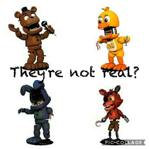 The Fnaf Withered Animatronics Are Fake Five Nights At