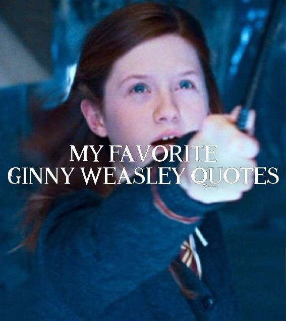Favourite Harry Potter Quotes: My Favorite Ginny Weasley Quotes