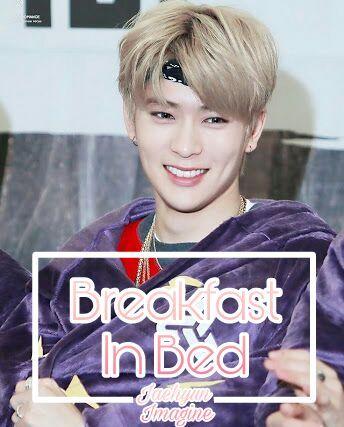 Breakfast In Bed | Jaehyun Imagine | NCT (엔시티) Amino