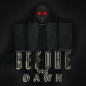 Before The Dawn | Wiki | Roblox Amino