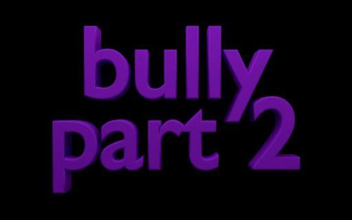 Bully Part 2 Wiki Kavra Amino Amino