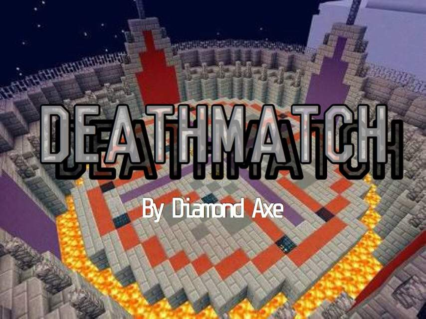 DEATHMATCH'   A Minecraft short (ish?) story (Bravoure