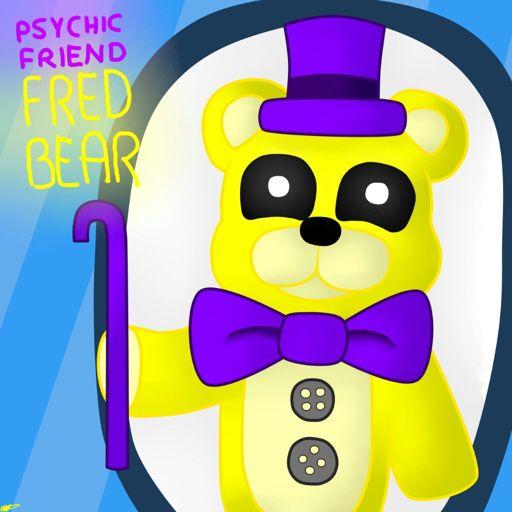 Our Friends And I Fnaf: Psychic Friend FredBear! - FNAF/Game Theory