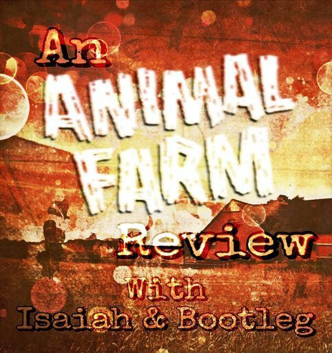 An Animal Farm Review With Isaiah & Bootleg | Cartoon Amino