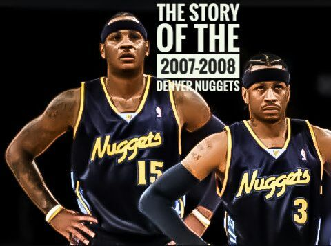 The Story Of The 2007 2008 Denver Nuggets Hardwood Amino