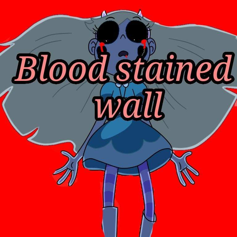 The Blood Stained Wall (Gore/Mild Horror story) | SVTFOE Amino