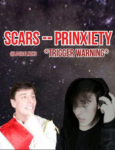 Scars -- PrinXiety *Trigger Warning* | Thomas Sanders Fans