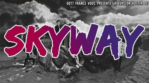 got7 skyway