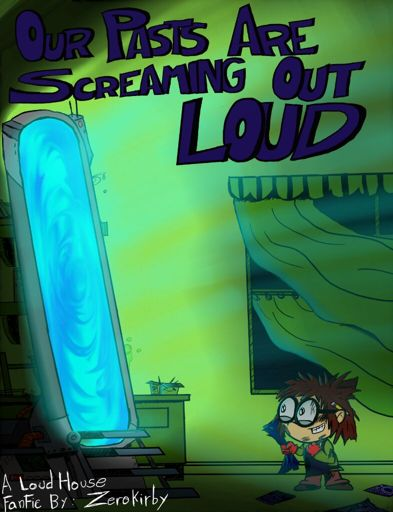Fanfic: The Loud House - Our Pasts Are Screaming O | Wiki