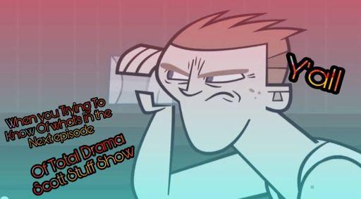 A Funny Meme Total Drama Scott Stuff Show Total Drama Official