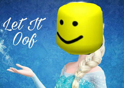 Let It Oof A Roblox Song Roblox Amino
