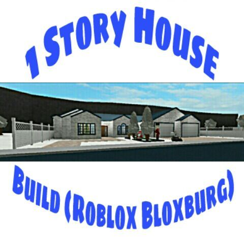 Roblox House Builds For Bloxburg 1 Story House Build Roblox Bloxburg Roblox Amino