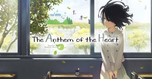 The Anthem Of The Heart Review Romance Anime Amino