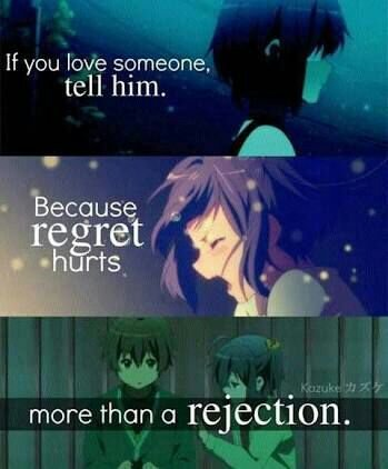 Regret hurts more than Rejection | Anime Amino