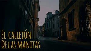 Resultado de imagen para CALLEJON DE LAS MANITAS
