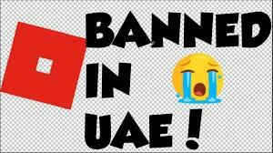 Roblox Is Banned In The Uae Why Was Roblox Banned In Uae Roblox Amino