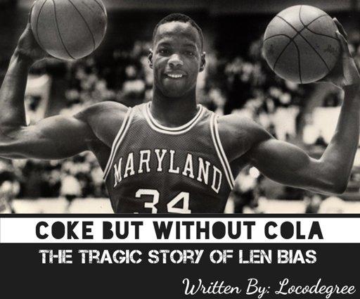 9b5cf1fb69e Coke But Without Cola  The tragic story of Len Bias