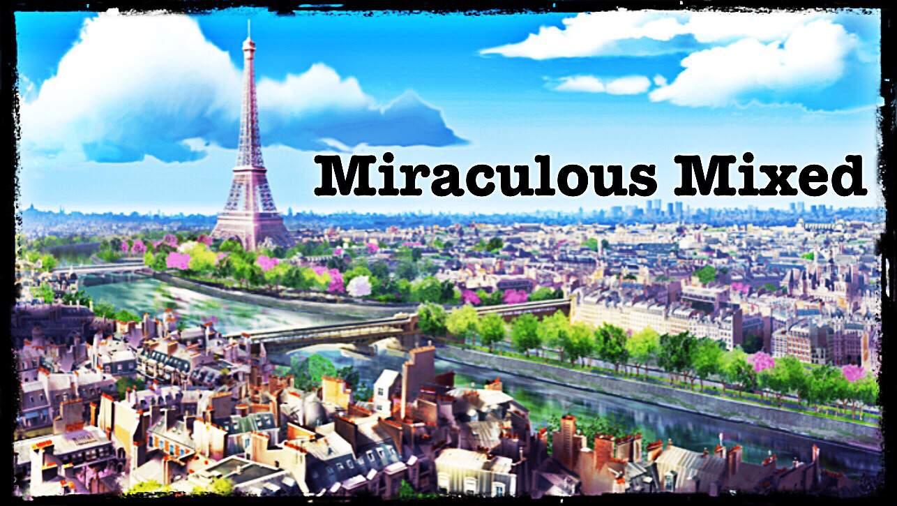 Fanfiction — Miraculous Mixed | Miraculous Amino
