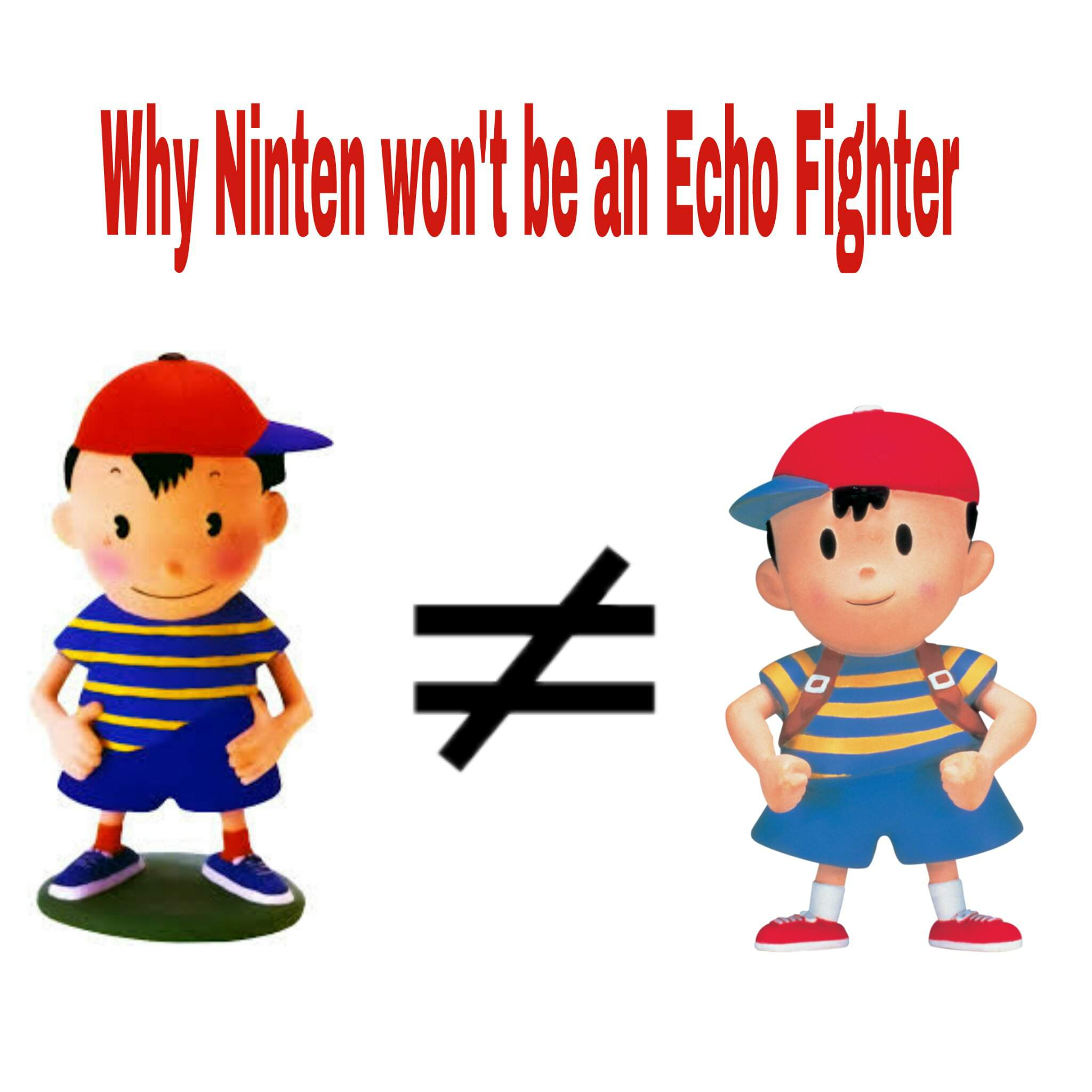Why Ninten won't be an Echo Fighter of Ness (+ Rough Ideas