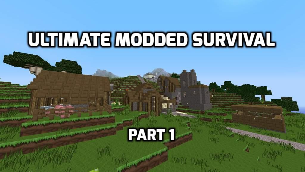 Ultimate Modded Survival: Part 1 - 150 Mods, 150 Adventures