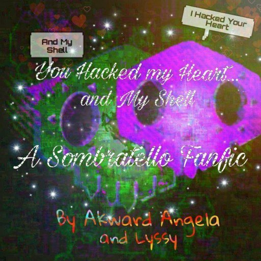 You Hacked my Heart   and my Shell (A Sombratello Fanfic