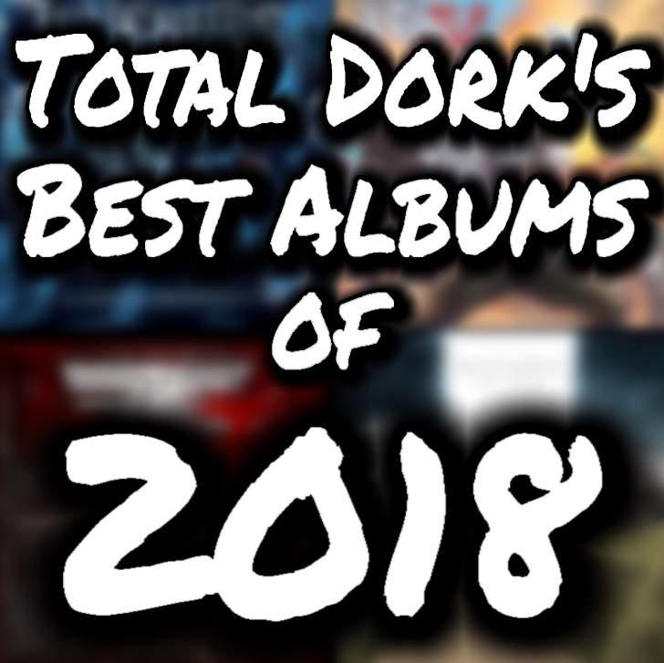Total Dork's Favorite Albums of 2018 | Metal Amino