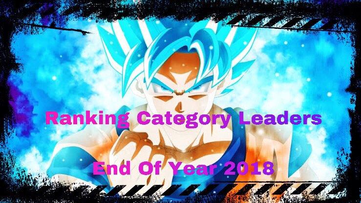 Ranking Category Leaders | End Of 2018 | Dokkan Battle Amino