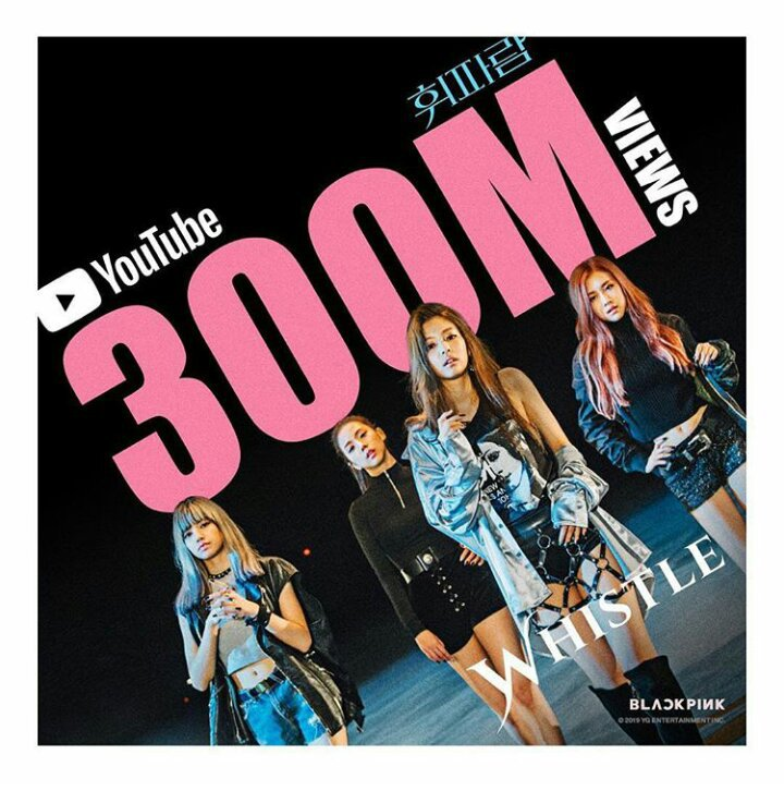 BLACKPINK 'WHISTLE' REACHED 300 MILLION VIEWS ON YOUTUBE