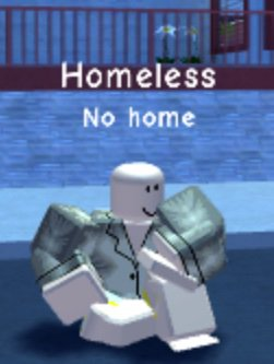 Helpless Homeless Man Roblox Amino