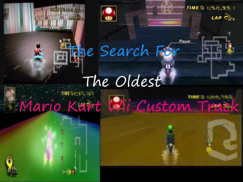 The Search For The Oldest Mario Kart Wii Custom Track
