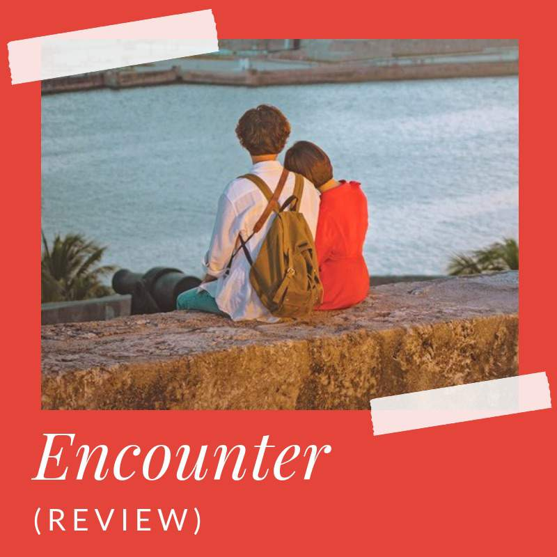 Encounter (Review)   K-Drama Amino