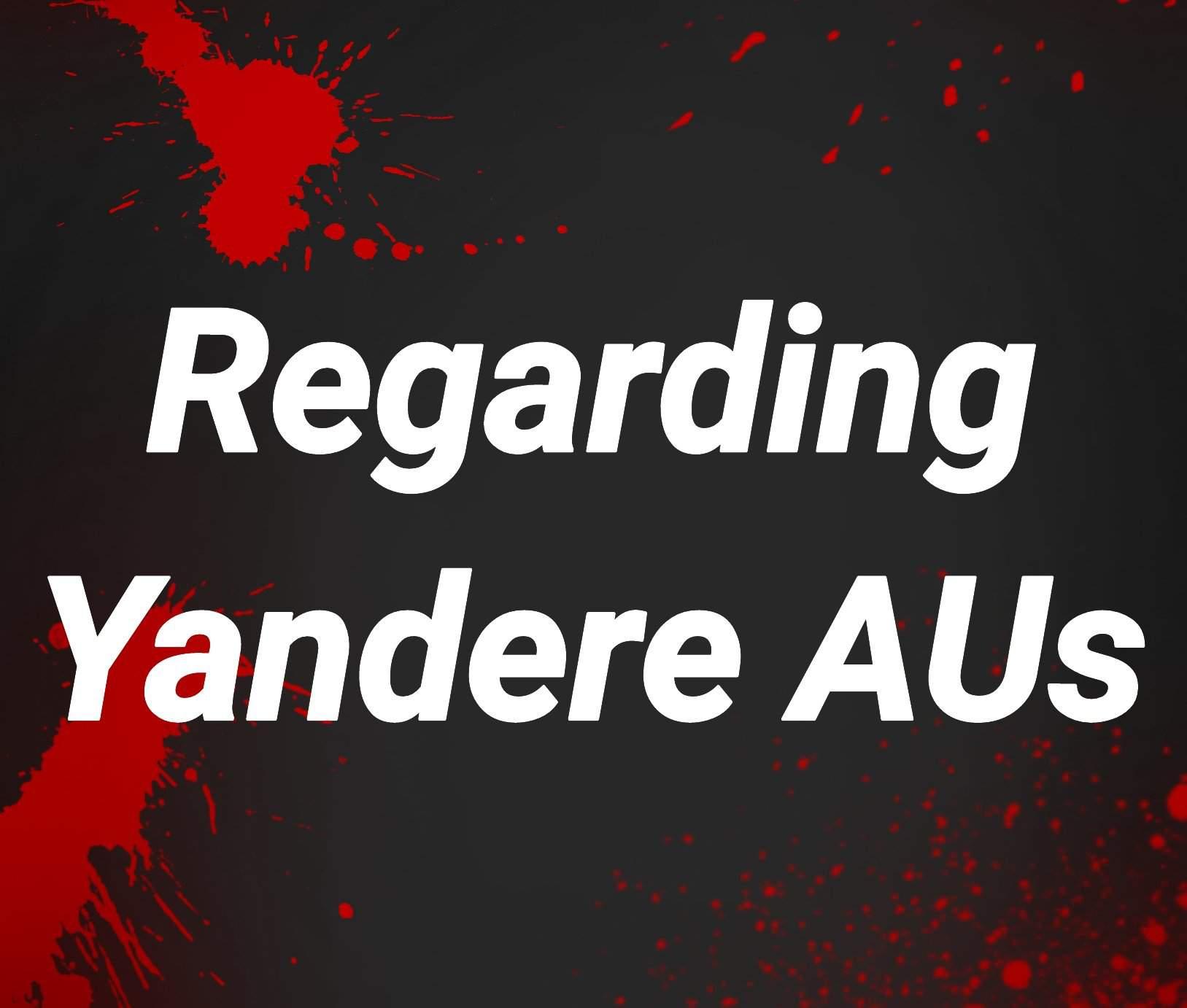 Regarding Yandere AUs | Stray Kids Amino