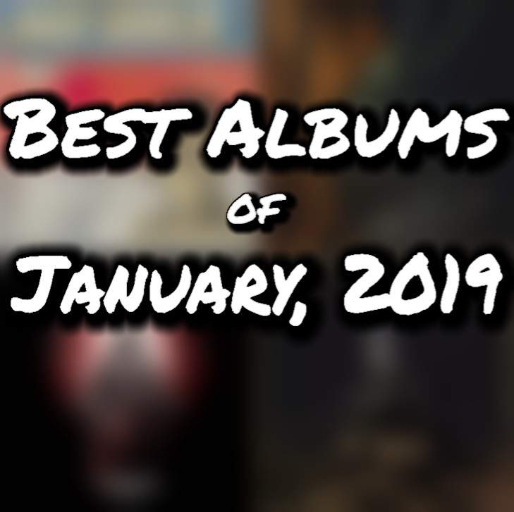 A Total Dork's Best Albums of January, 2019 | Metal Amino